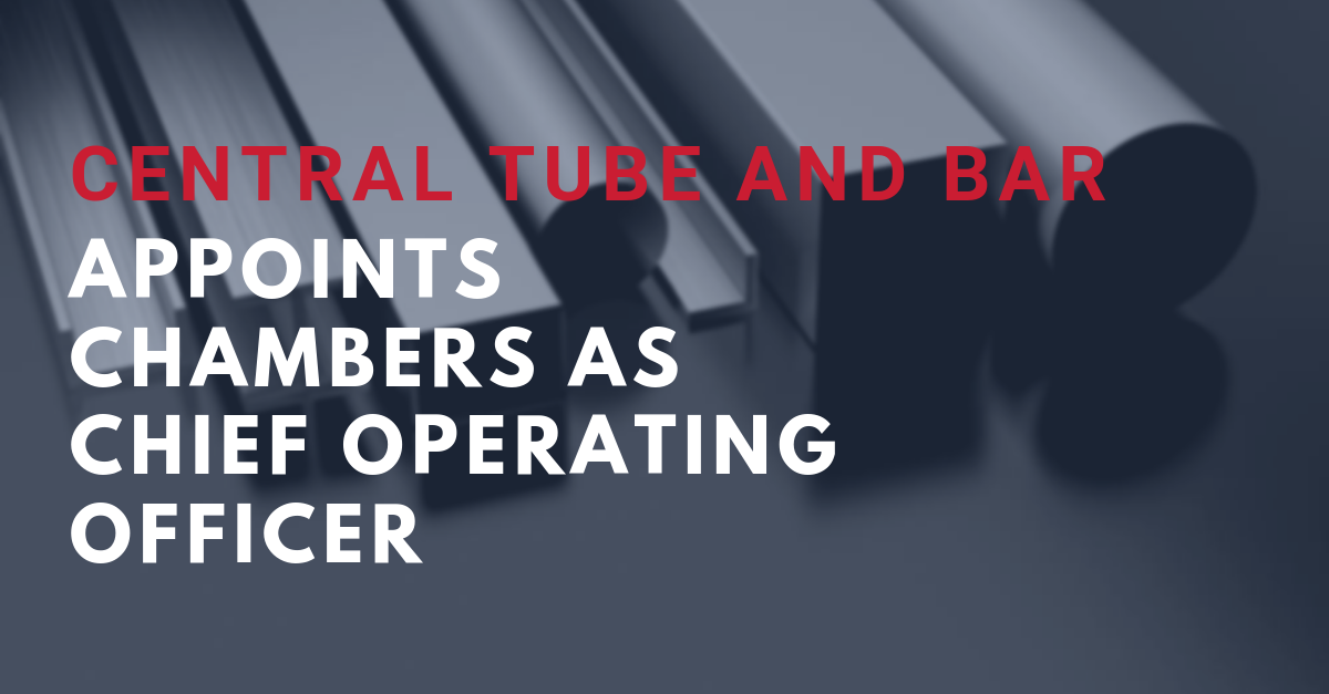 Central Tube and Bar appoints new Chief Operating Officer